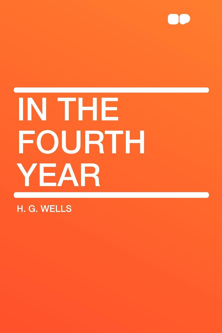 H. G. Wells In the Fourth Year wells h g russia in the shadows