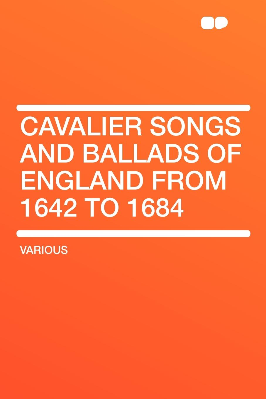 Cavalier Songs and Ballads of England from 1642 to 1684 alexander hume english songs and ballads