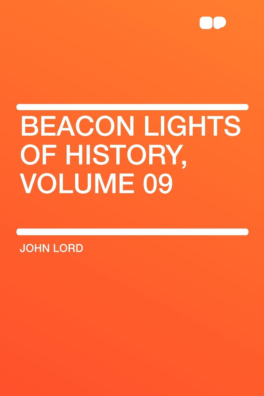 лучшая цена John Lord Beacon Lights of History, Volume 09