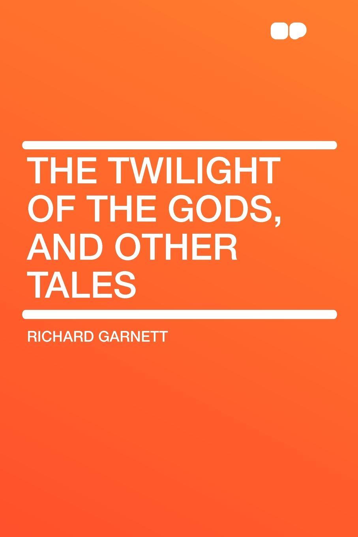 цены на Richard Garnett The Twilight of the Gods, and Other Tales  в интернет-магазинах