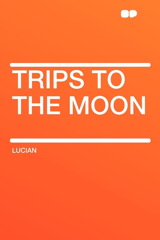 цены на Lucian Trips to the Moon  в интернет-магазинах