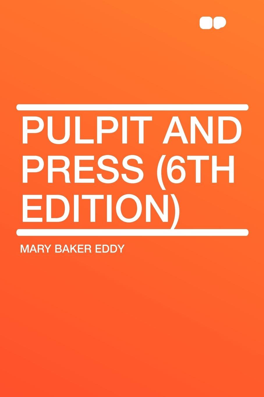 купить Mary Baker Eddy Pulpit and Press (6th Edition) дешево