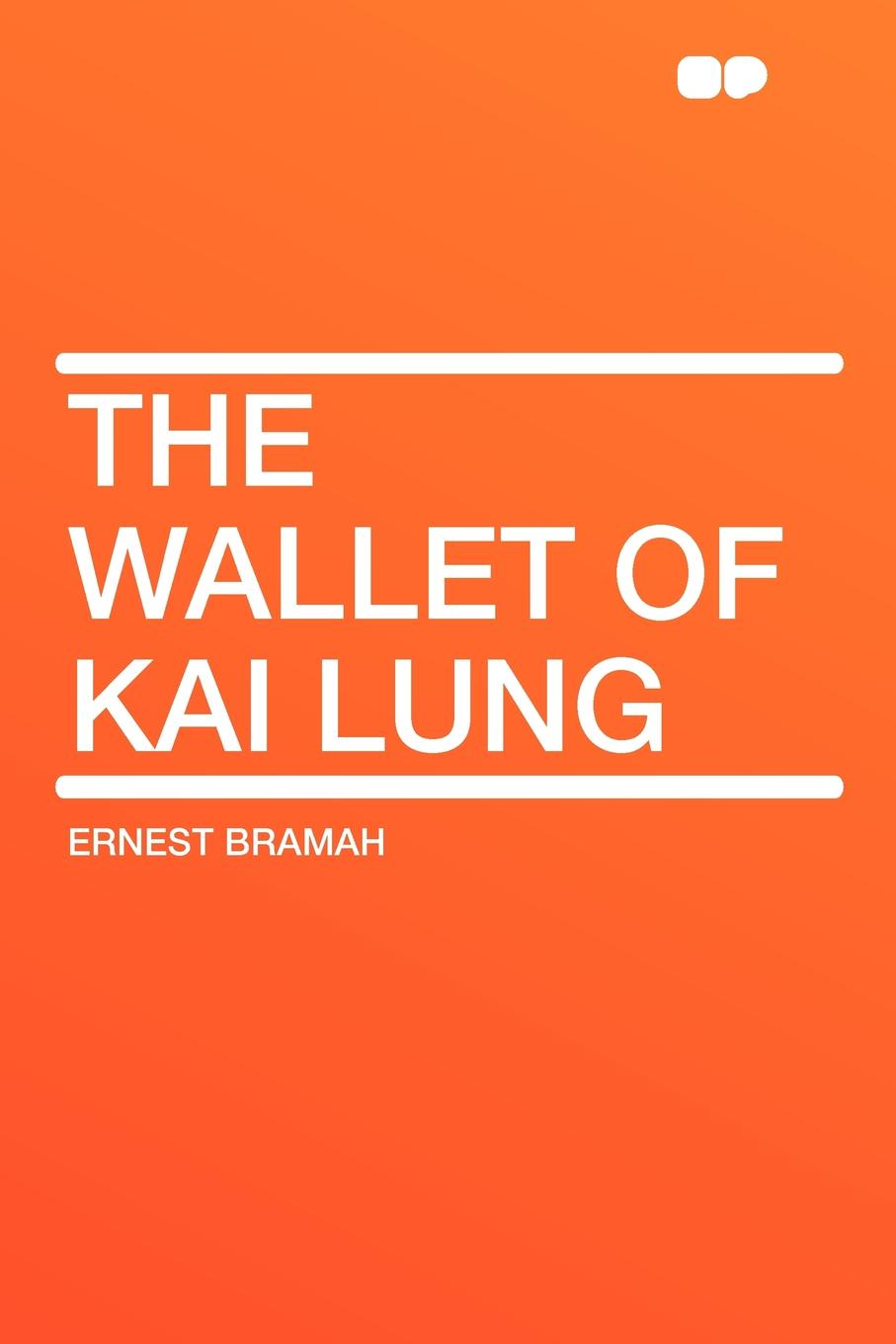 Ernest Bramah The Wallet of Kai Lung