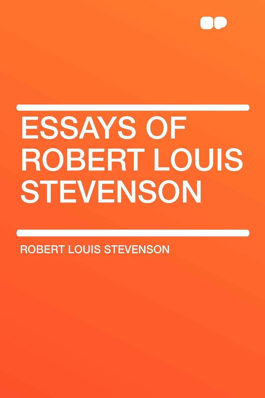 Stevenson Robert Louis Essays of Robert Louis Stevenson kelman john 1864 1929 the faith of robert louis stevenson