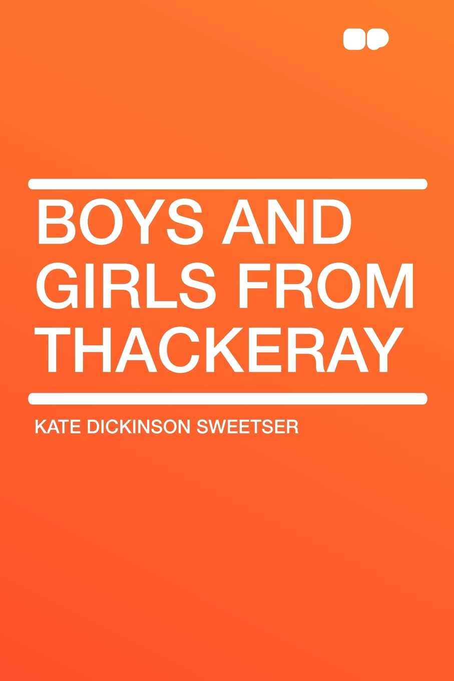 Kate Dickinson Sweetser Boys and girls from Thackeray