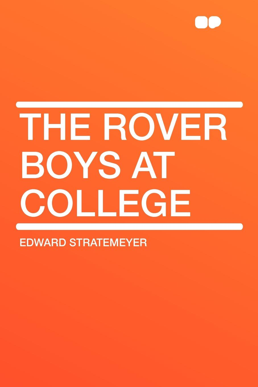 лучшая цена Edward Stratemeyer The Rover Boys at College