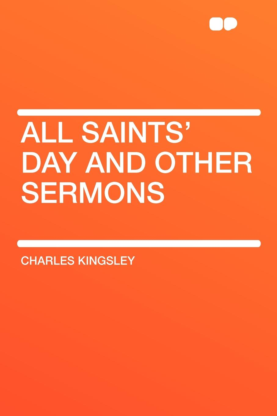 Charles Kingsley All Saints' Day and Other Sermons other all day cheese 50g