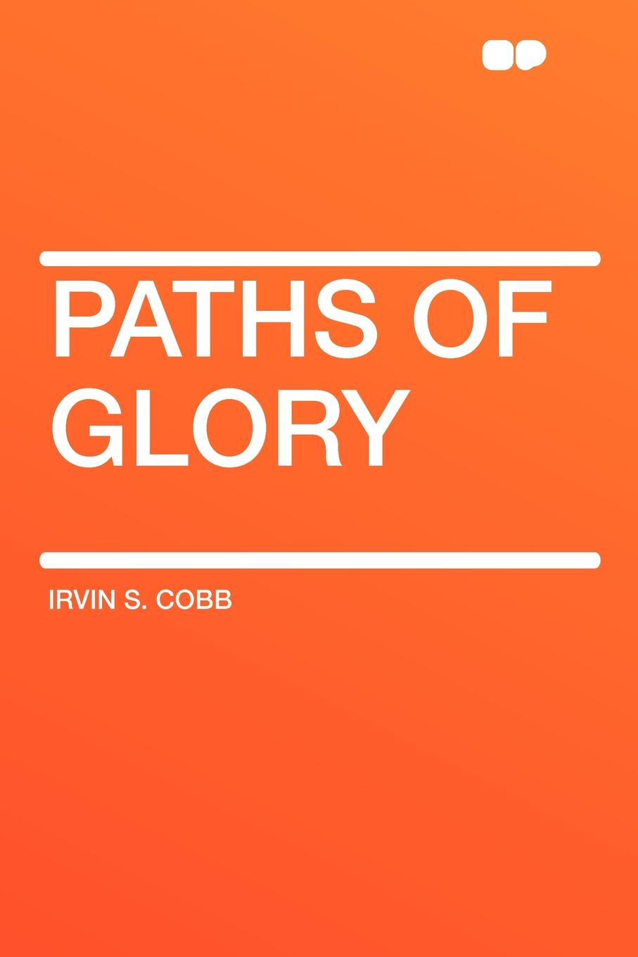 Irvin S. Cobb Paths of Glory graham weaver gunner s glory