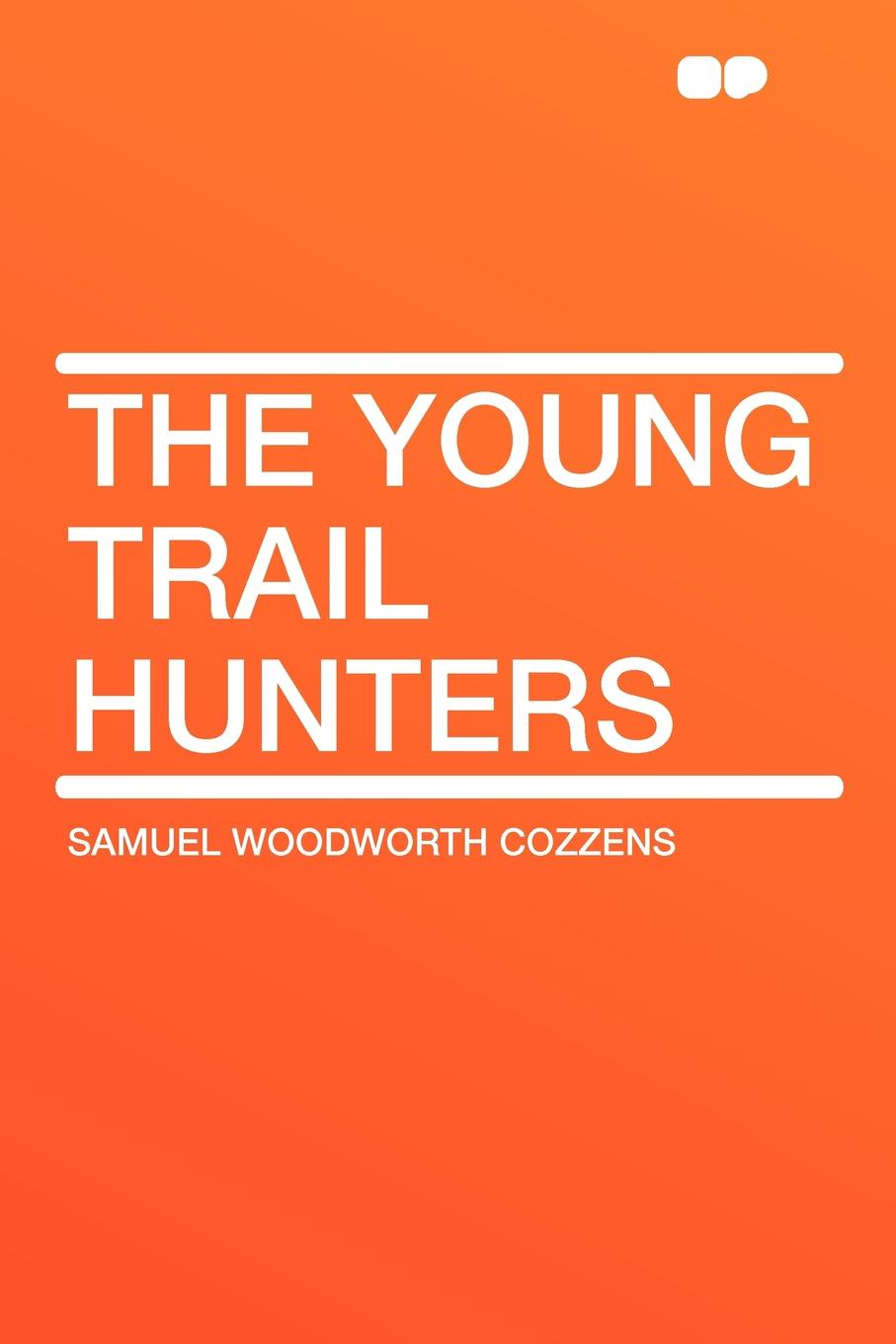 Samuel Woodworth Cozzens The Young Trail Hunters kat gordon the hunters