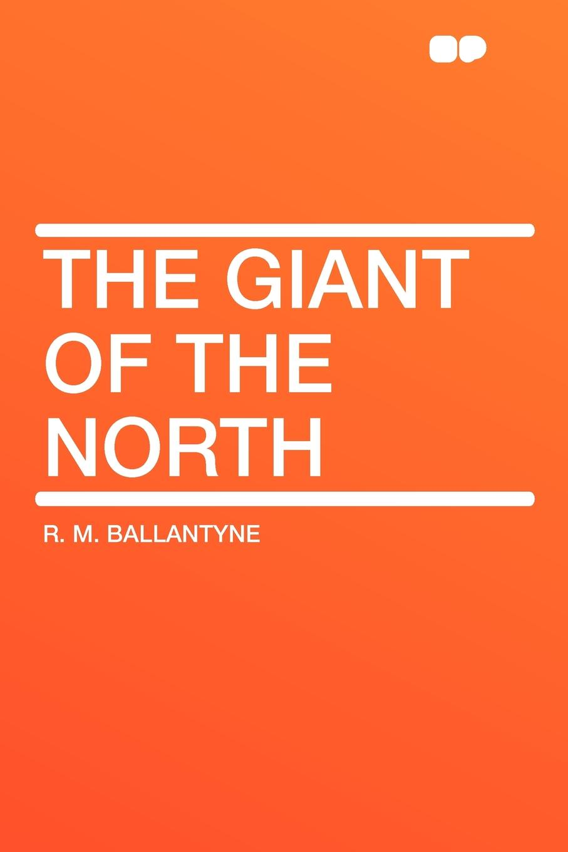 цена на R. M. Ballantyne The Giant of the North