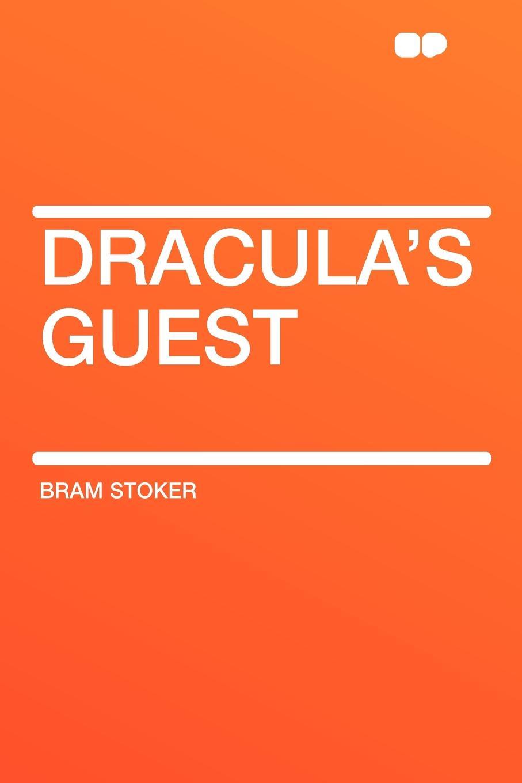 Bram Stoker Draculas Guest