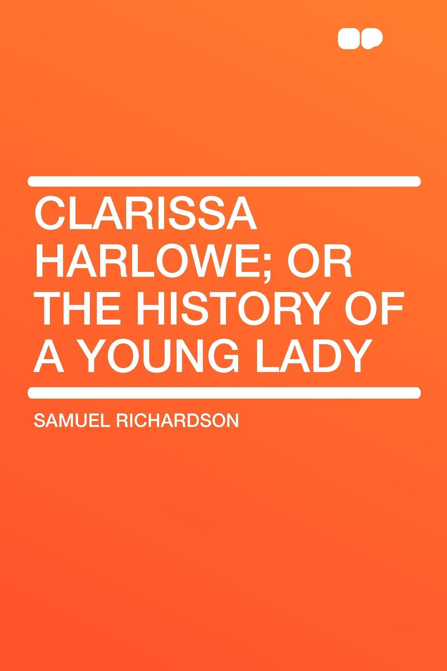 Samuel Richardson Clarissa Harlowe; or the history of a young lady цена
