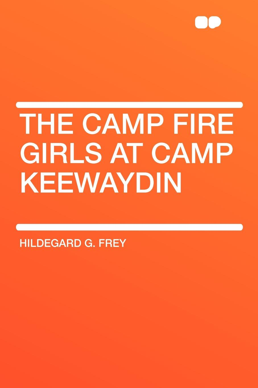 Hildegard G. Frey The Camp Fire Girls at Camp Keewaydin lemax village collection camp fire battery operated 04273