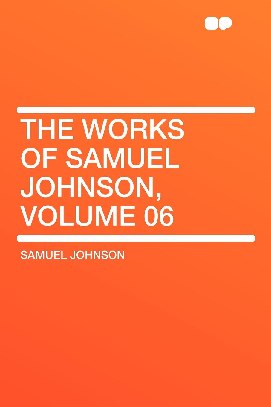 Samuel Johnson The Works of Samuel Johnson, Volume 06 цена и фото