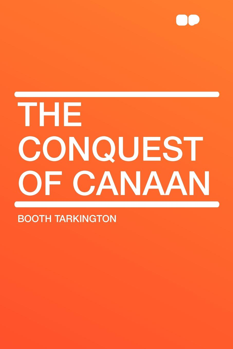 Booth Tarkington The Conquest of Canaan conquest магазин часов