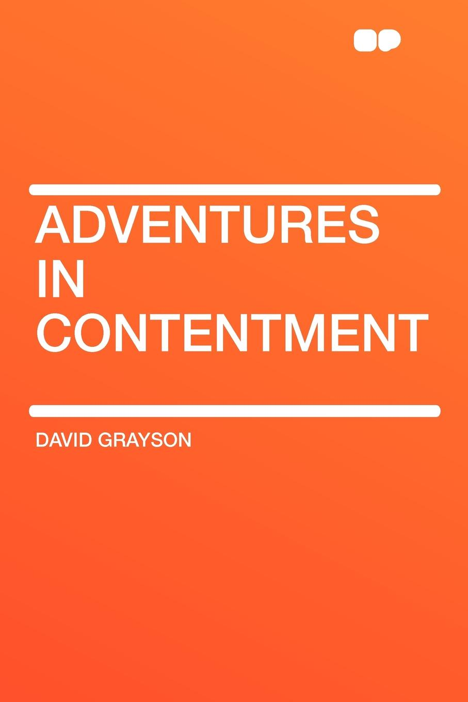 David Grayson Adventures in Contentment цена и фото