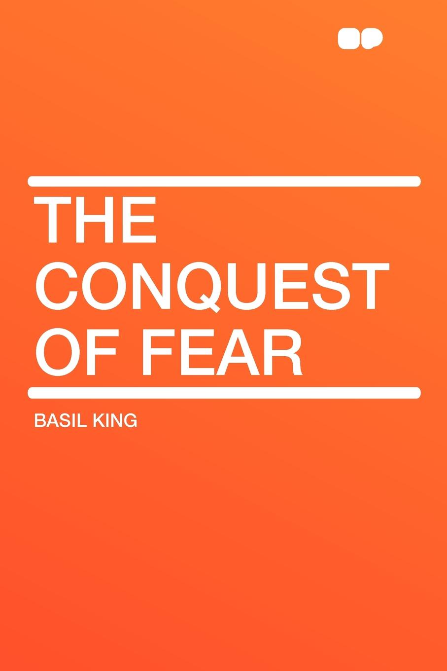 Basil King The Conquest of Fear king of the bench no fear