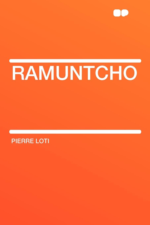 Pierre Loti Ramuntcho