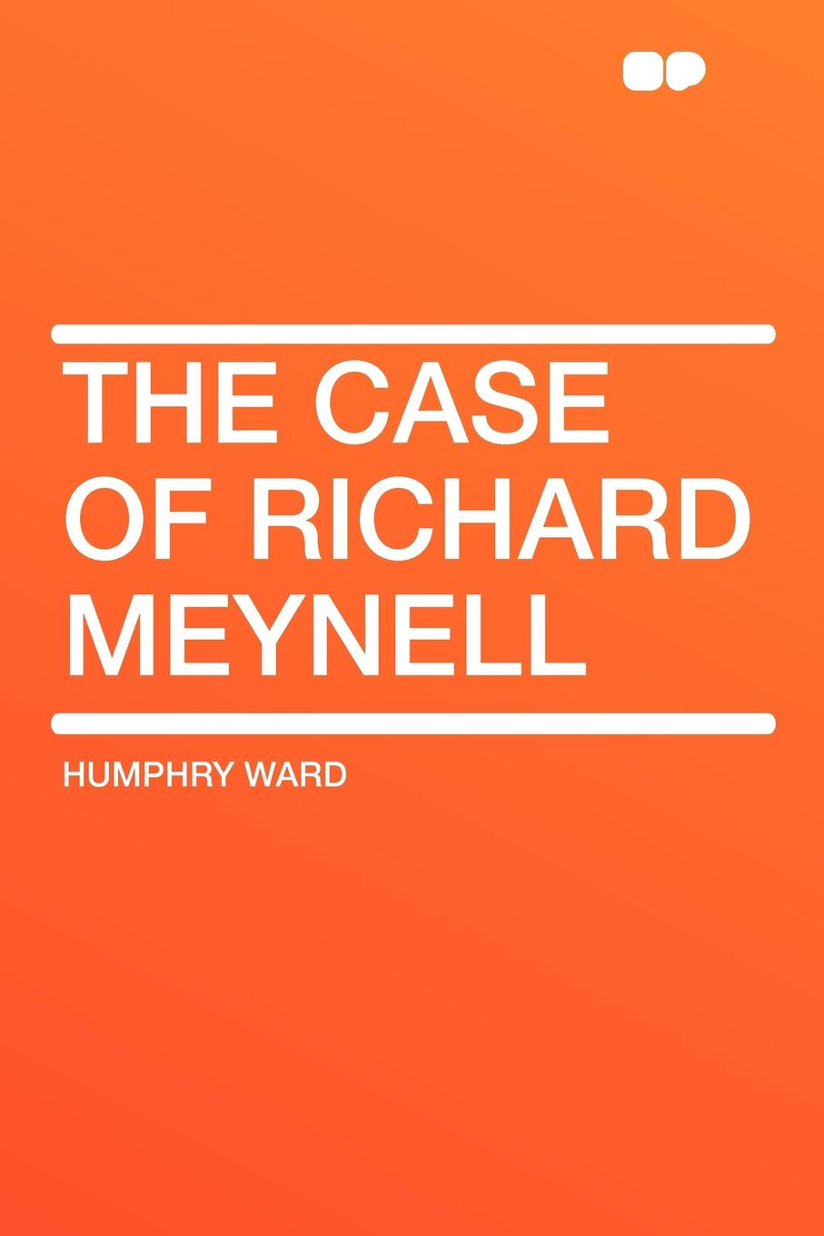 Humphry Ward The Case of Richard Meynell