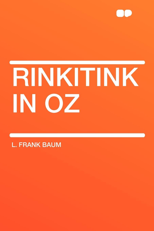 L. Frank Baum Rinkitink in Oz l frank baum mother goose in prose