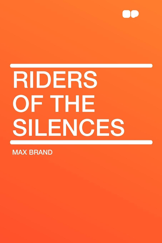 Max Brand Riders of the Silences adia victoria silences
