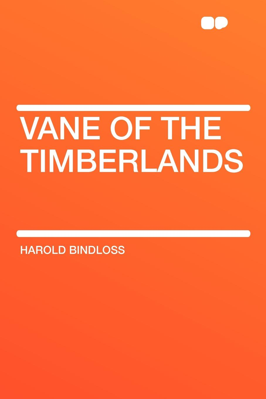 Harold Bindloss Vane of the Timberlands одежда для дам suits vane of cool 200