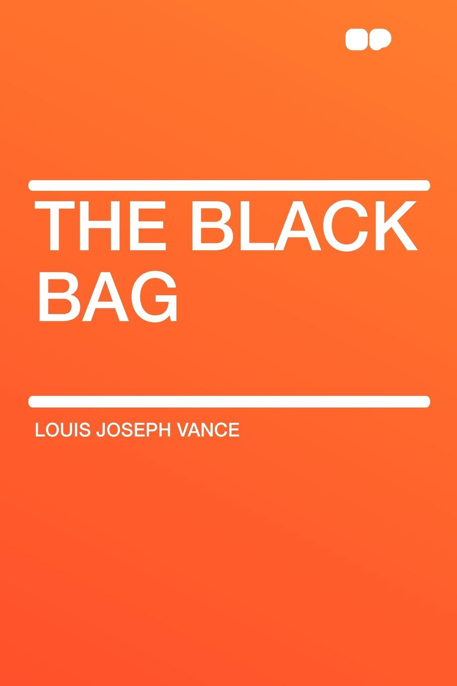 Louis Joseph Vance The Black Bag цена