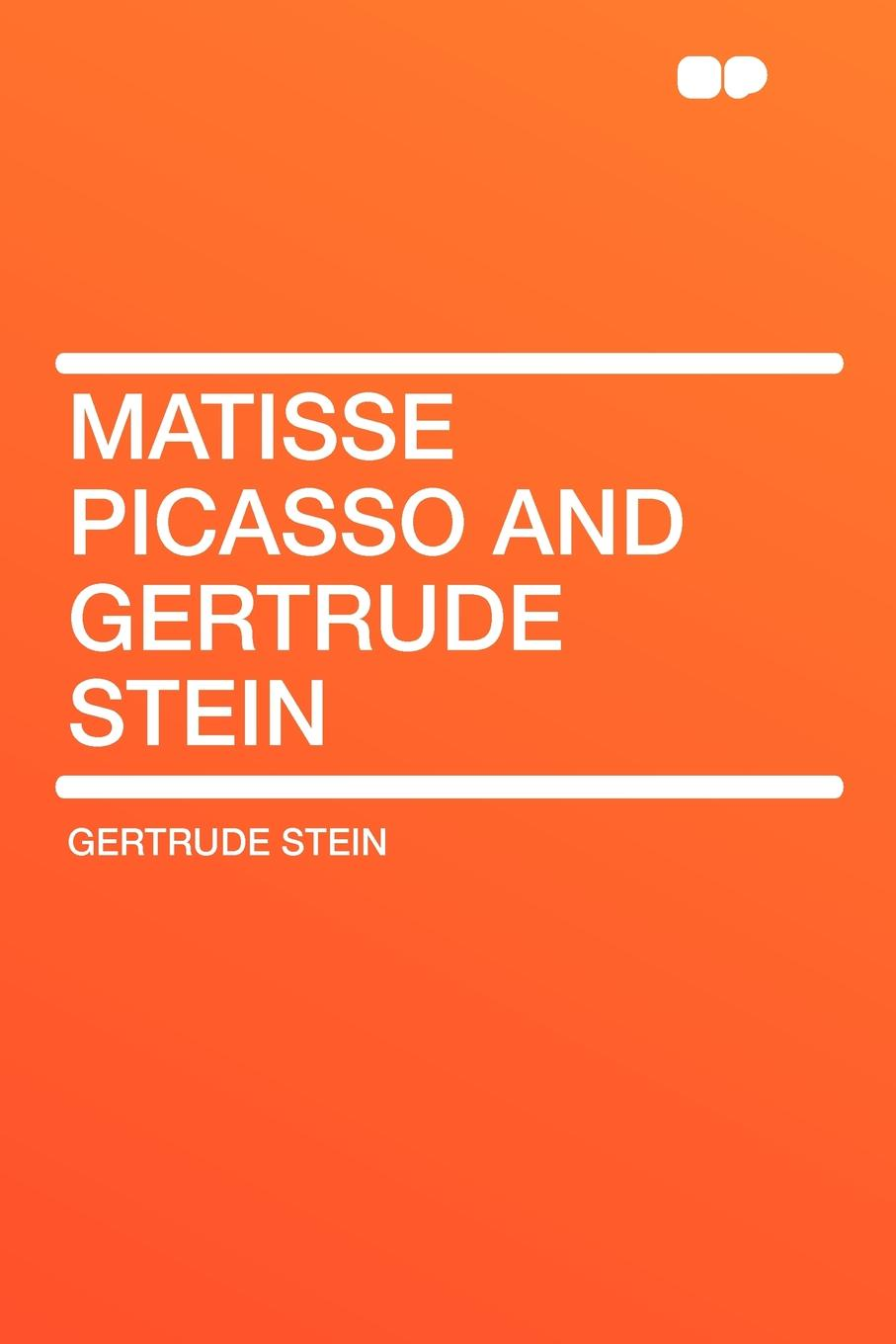 Gertrude Stein Matisse Picasso and Gertrude Stein gertrude page winding paths