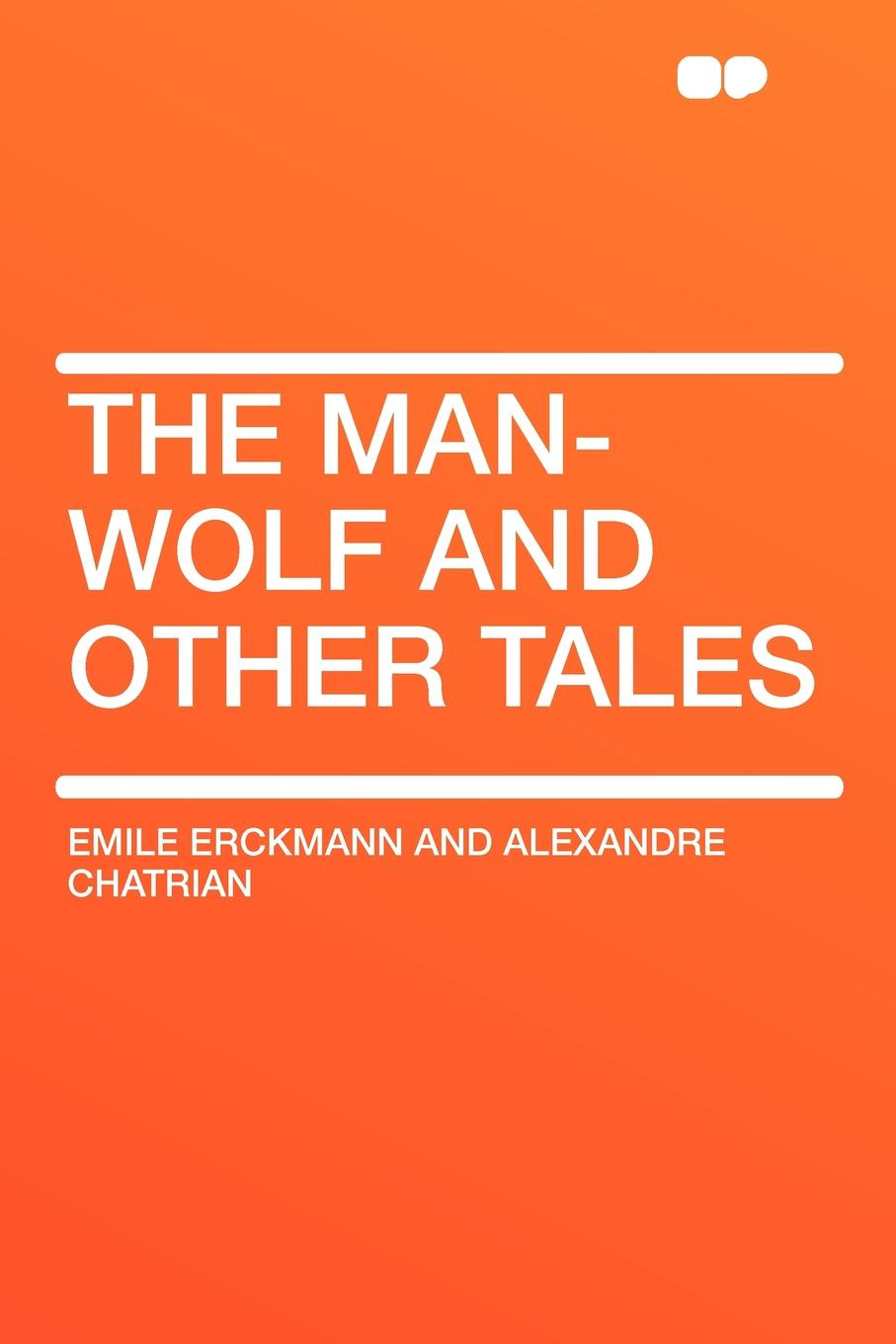 цены на Emile Erckmann and Alexandre Chatrian The Man-Wolf and Other Tales  в интернет-магазинах
