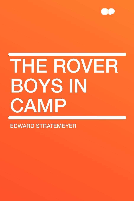 лучшая цена Edward Stratemeyer The Rover Boys in Camp