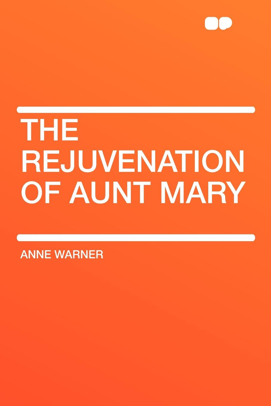 Anne Warner The Rejuvenation of Aunt Mary mary wilson anne judging joshua