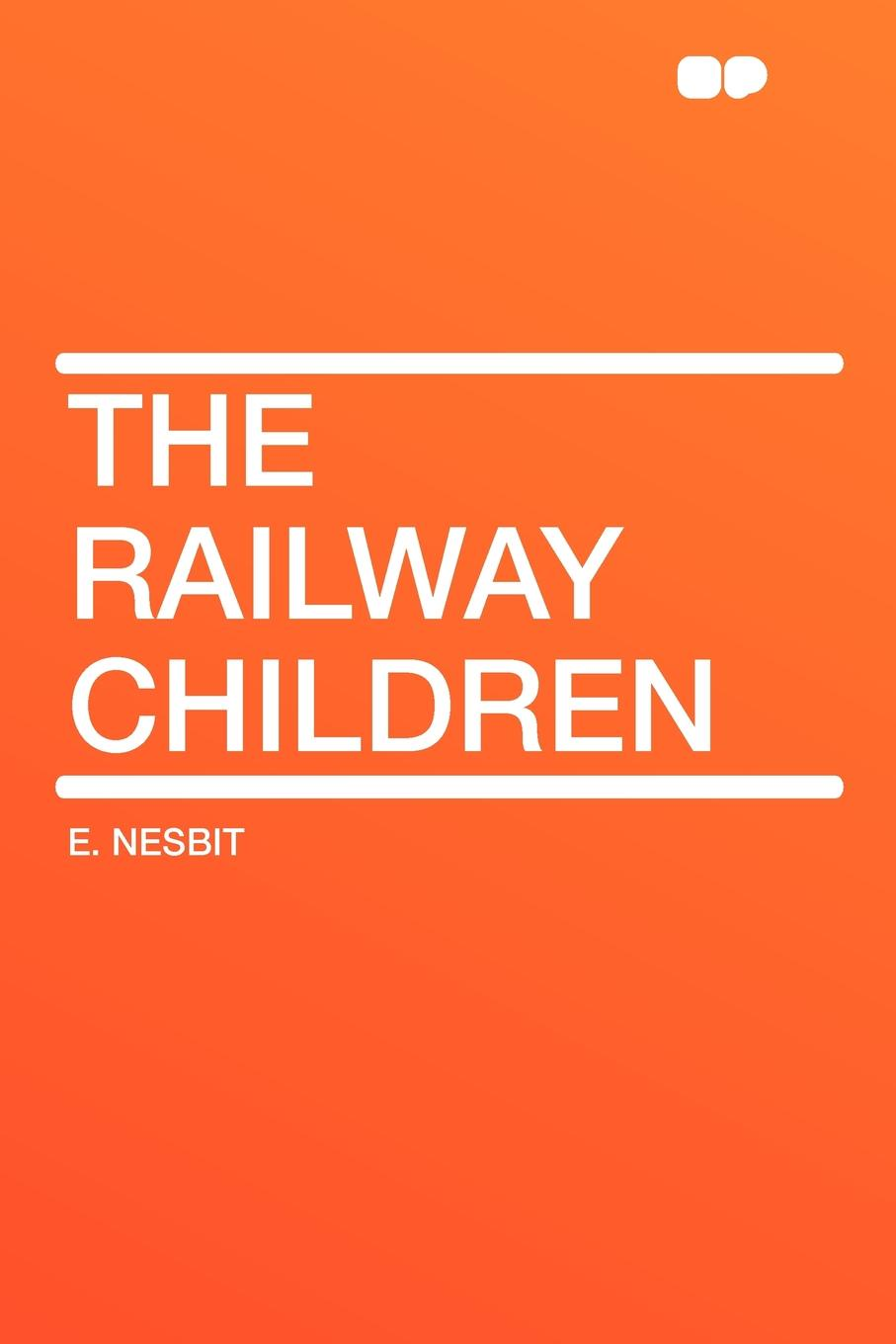 E. Nesbit The Railway Children francis e clark the great siberian railway