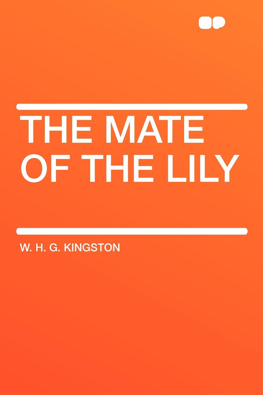 Фото - W. H. G. Kingston The Mate of the Lily william lily a short introduction to grammar by w lily cropped