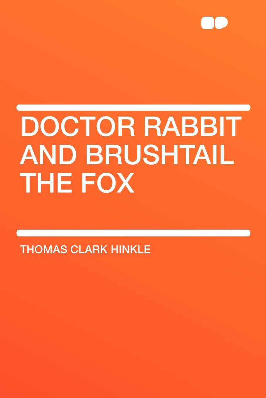 Thomas Clark Hinkle Doctor Rabbit and Brushtail the Fox the fox and the star