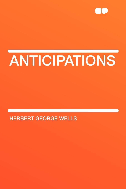 Herbert George Wells Anticipations