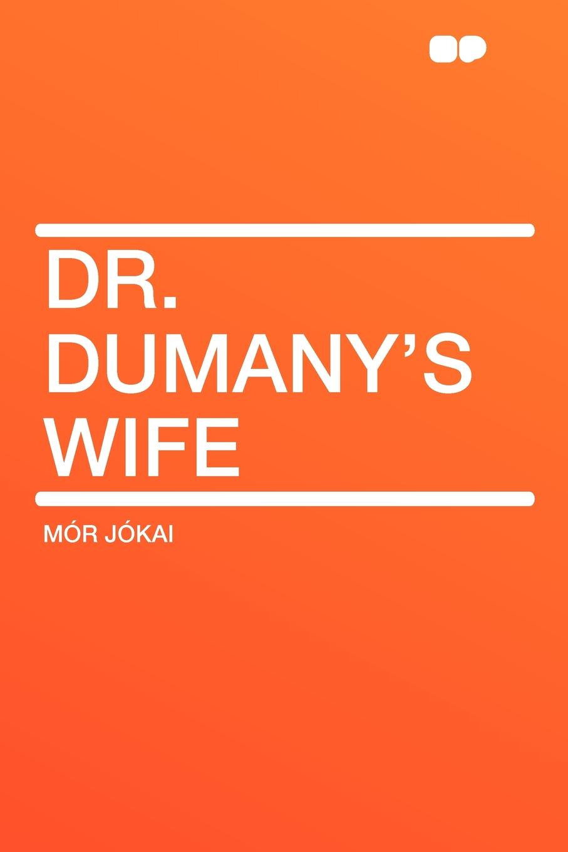 Mór Jókai Dr. Dumany's Wife цена в Москве и Питере