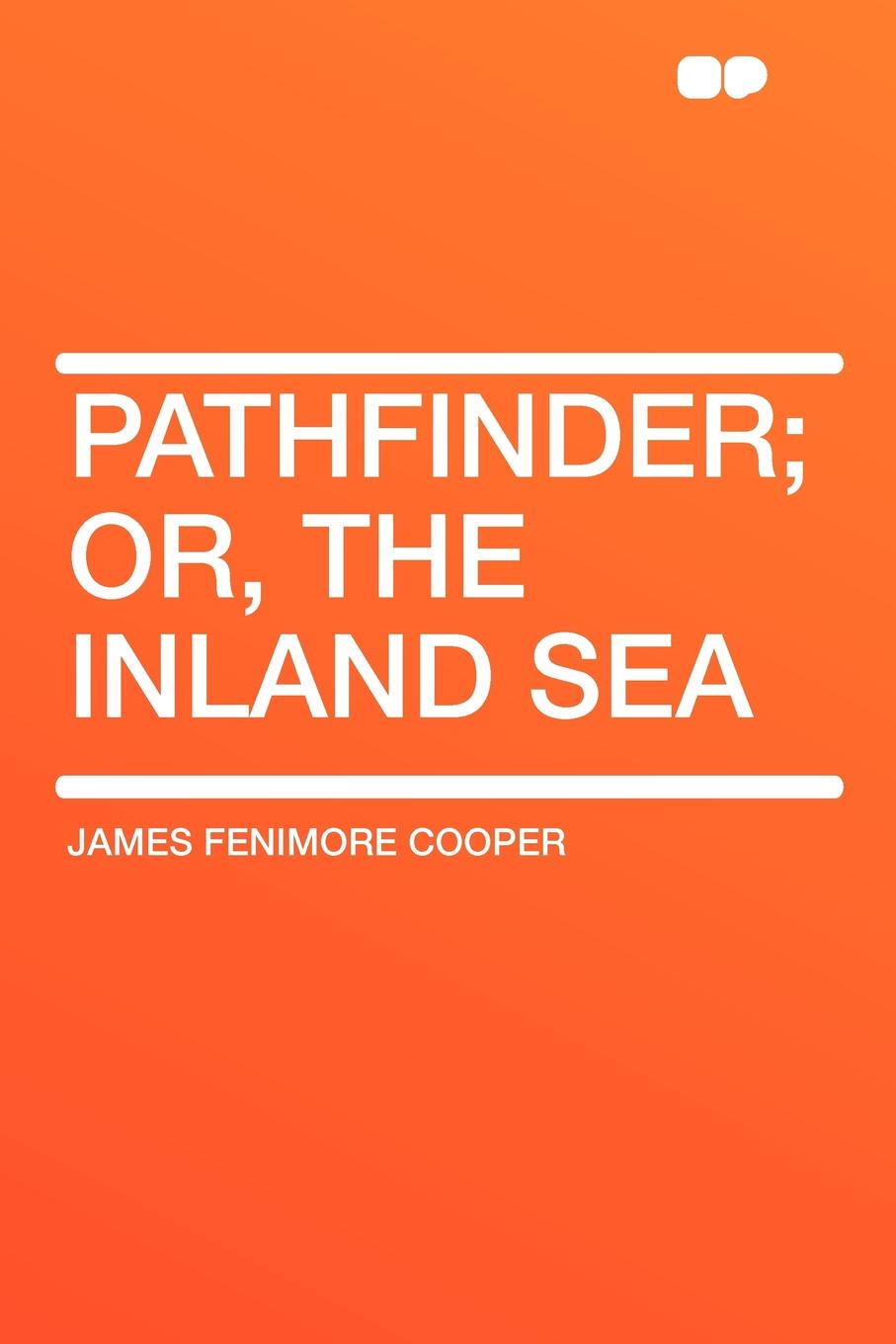 James Fenimore Cooper Pathfinder; or, the inland sea