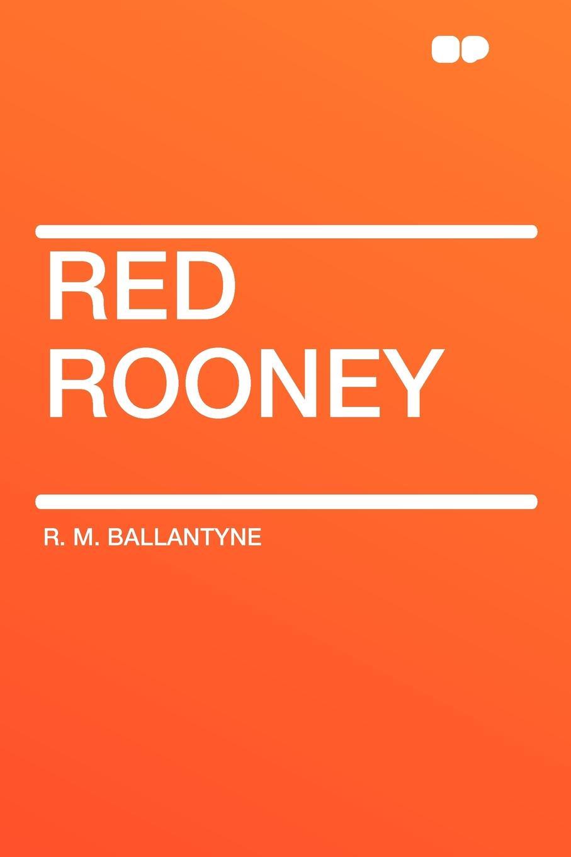 R. M. Ballantyne Red Rooney wayne rooney wayne rooney my 10 greatest moments in the premier league