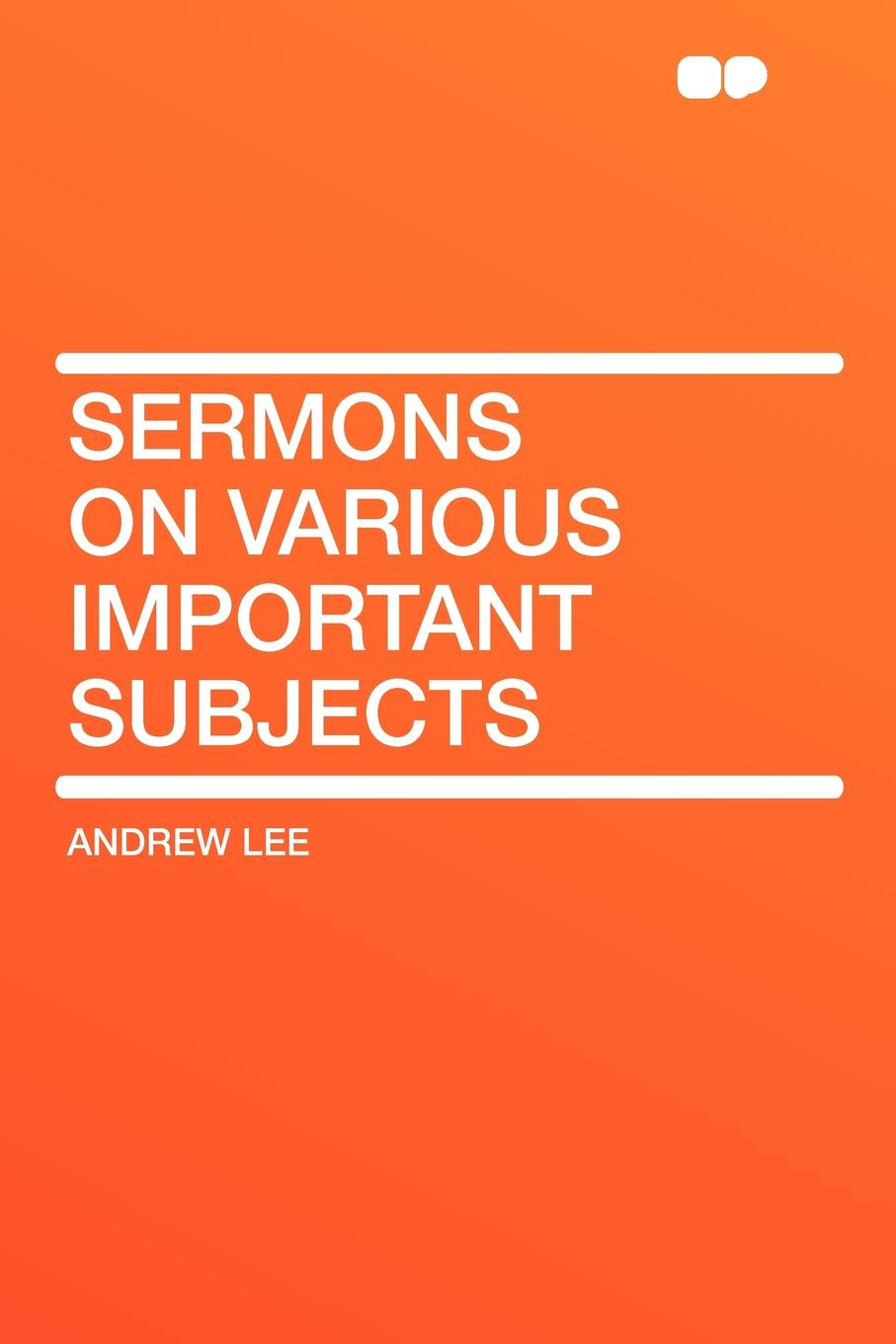 Andrew Lee Sermons on Various Important Subjects andrew lee cubs time