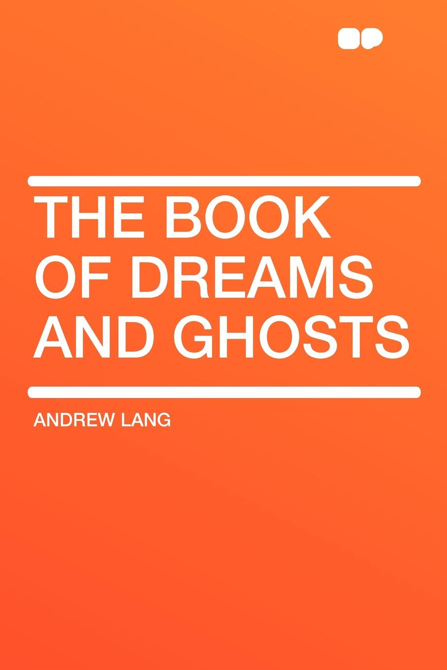 Andrew Lang The Book of Dreams and Ghosts недорго, оригинальная цена
