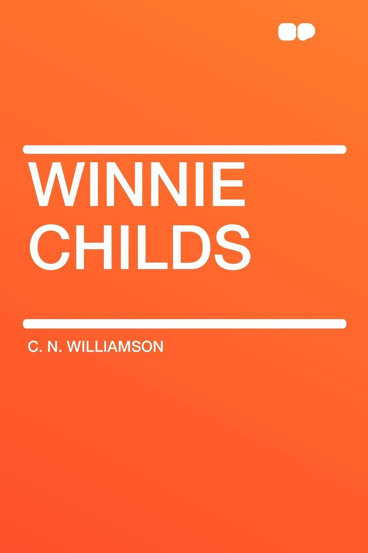 C. N. Williamson Winnie Childs lisa childs explosive engagement