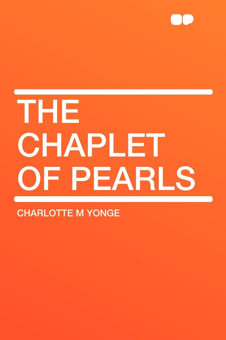 Charlotte M Yonge The Chaplet of Pearls