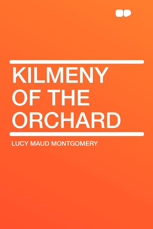 Lucy Maud Montgomery Kilmeny of the Orchard sadiqullah khan orchard of raining petals