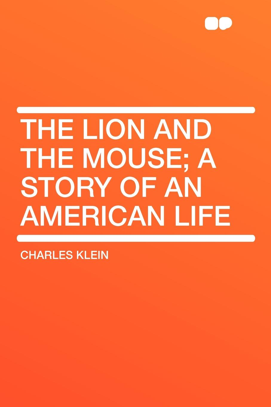 Charles Klein The Lion and the Mouse; a Story of an American Life цена 2017