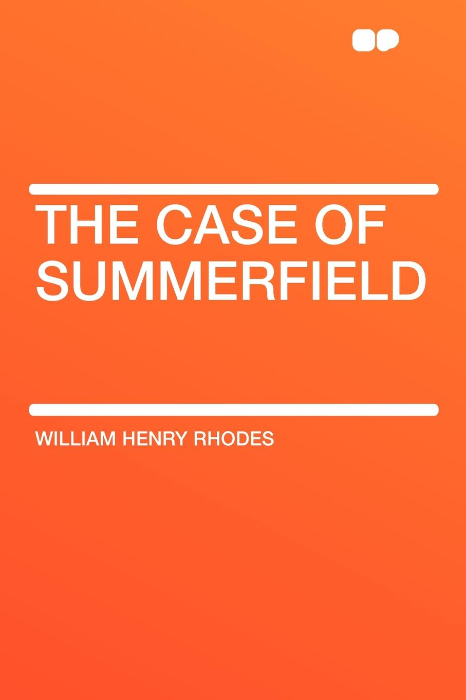 William Henry Rhodes The Case of Summerfield