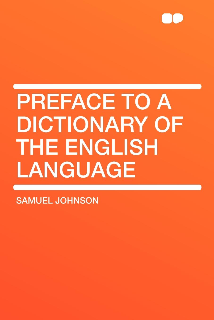 Samuel Johnson Preface to a Dictionary of the English Language w chambers etymological dictionary of the english language