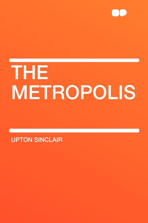 Upton Sinclair The Metropolis подвес inspire metropolis 1xe27x60 вт 40 см
