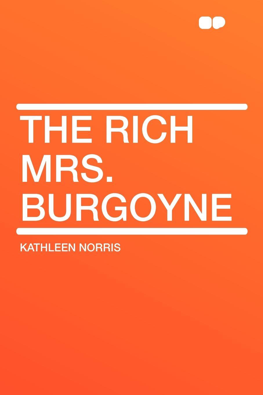 Kathleen Norris The Rich Mrs. Burgoyne kathleen norris the story of julia page
