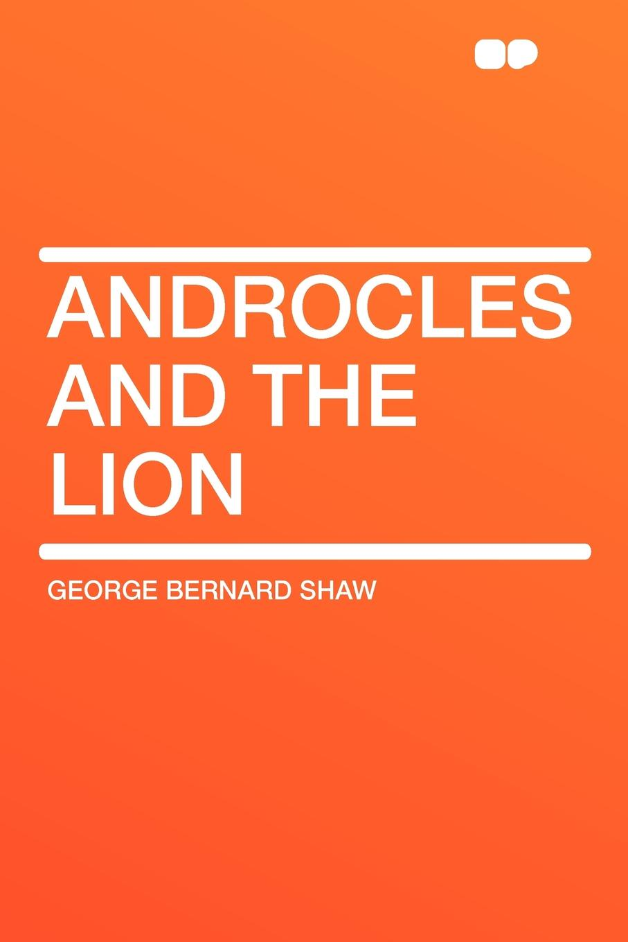 George Bernard Shaw Androcles and the Lion цена 2017