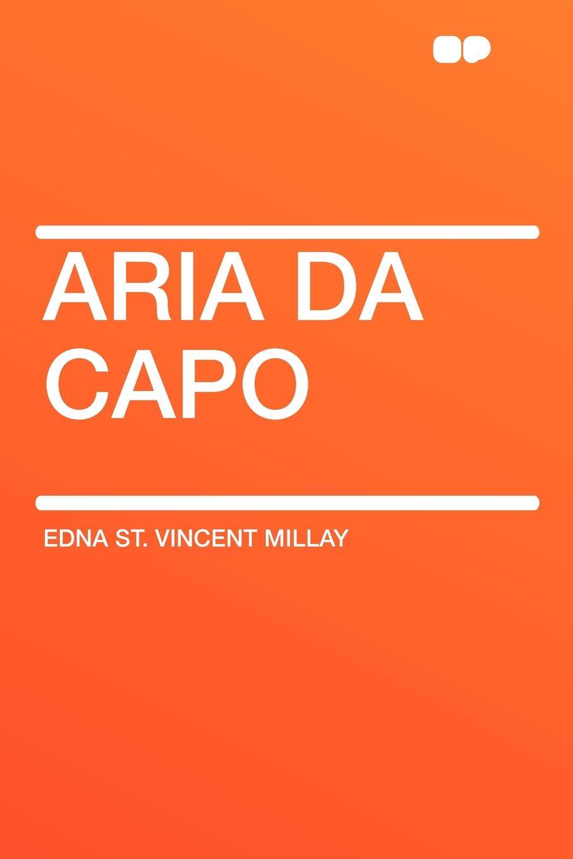 Edna St. Vincent Millay Aria da Capo